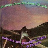 Oozings from the Inner Mynde - Volume 22: Changes, Light & Purple