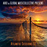 Aiko & Globalmusicollective present Atlantic Sessions 22