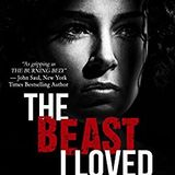 THE BEAST I LOVED -- Domestic  Violence Extreme   Author Robert Davidson