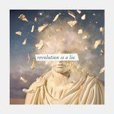 Revolution is a lie