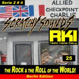 Scratchy Sounds 'The Rock and The Roll of The World' on RKI : Show Venticinque [Serie 2 #4] - Berlin
