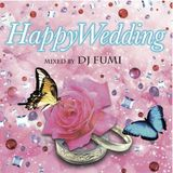 Happy Wedding - MIXED BY DJ FUMI