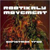 Rootikaly Movement - Christmas Tree ( 2008 )