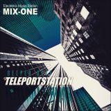 Deeper Deep #TeleportStation 023 #MixOne Radio