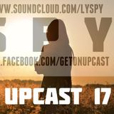Get On UpCast With Lyspy - Episode 17