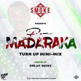 PRE - MADARAKA TURN UP MIX {TURN UP RADIO} SET 3 - DEEJAY SMOKE