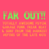 Far Out!!!