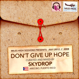 008 - Don't Give Up Hope - Skydrop