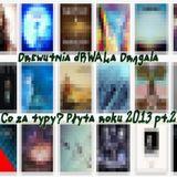 DdD 2013-11 Co za typy - płyta roku cz.2
