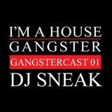 DJ SNEAK | GANGSTERCAST 01