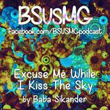 BSVSMG Excuse Me While I Kiss The Sky by Baba Sikander