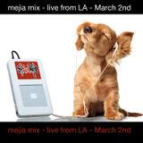 Mejia Mix - March 2nd party