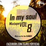 DJ Rely - In my soul VOL8. Warm up for the SUMMER 2014.04.06.