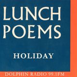 Lunch Poems #13 HOLIDAY