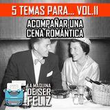 5 TEMAS PARA ACOMPAÑAR UNE CENA ROMANTICA - PROGRAMA 002
