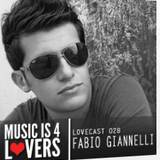 Fabio Giannelli - Lovecast 29 - Music is 4 Lovers