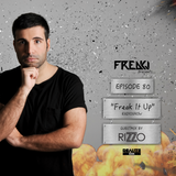 FREAKJ Presents 'Freak It Up' Radioshow - Episode #080 (Guestmix by RIZZO)