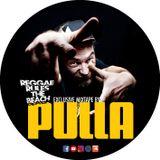 PULLA   The Sum Up   REGGAE RULES THE BEACH MIXTAPE #03