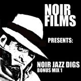 Noir Films presents: Noir Jazz Digs Bonus Mix