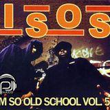 I'M SO OLD SCHOOL VOL. 5
