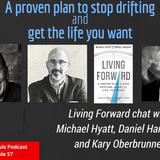 #057 - A proven plan to stop drifting and get the life you want: LIVING FORWARD chat with Michael Hy