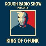 Rough Radio Show - King of G-Funk
