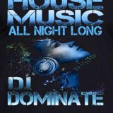 DJ Dominate's 'My Houze Sessions Episode 37'  The LIVE mix show on FB