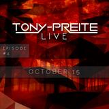 "Tony-Preite LIVE - Episode 4 ""October 15"""