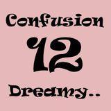 Confusion 12 Dreamy...