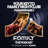 Family Nightclub - The Podcast EP2