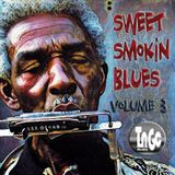 Sweet Smokin Blues Volume 3