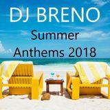 DJ BRENO ( Summer Anthems 2018 )