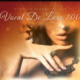 Vocal De Luxe 100th - Toma Hour 11