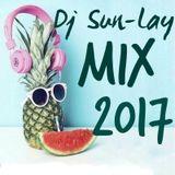 Dj Sun-Lay MIX 2017