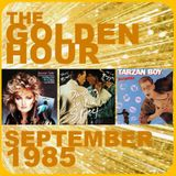 GOLDEN HOUR : SEPTEMBER 1985
