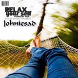 ●●● RELAX YOUR SELF ●●● ►JOHNIESAD ░░ essential mix
