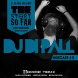 Di Paul - The Story So Far MIXCAST #8