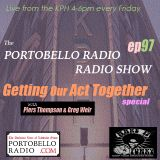 Portobello Radio Radio Show Ep 97, with Piers Thompson & Greg Weir: Getting Our Act Together Special
