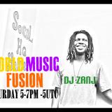 WorldMusicFusion with DJ Zanj Rracc (MAY.27.2017)| Hip Hop Fusion x Afro Soul House Selections