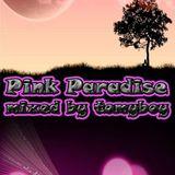 Pink Paradise! ( Tommyboy!)