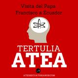 Tertulia Atea Programa #8 Visita del Papa Francisco al Ecuador