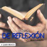TIEMPOS DE REFLEXIÓN   A QUIEN IREMOS (1)