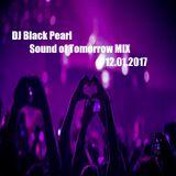 DJ Black Pearl Sound of Tomorrow MIX 12.01.2017
