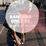 BANGERS ONLY #3 FEB / MARCH 2018 MIX