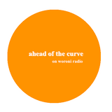 Ahead Of The Curve: Best New Music on Woroni Radio 25/5