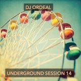 Underground Session 14 by DJ Ordeal