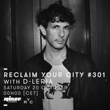Reclaim Your City 301 | D-Leria