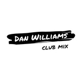 Dan Williams // Club Mix / October 2018