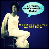 THE DUKE'S CLASSIC SOUL and R&B REVUE | JUNE 23, 2015 | OH YEAH, THAT'S SOULFUL DUKE!