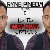I Love That House Music Vol. 5 Mix